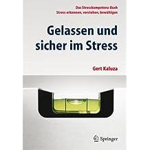 Gelassen und sicher im Stress: Das Stresskompetenz-Buch - Stress erkennen, verstehen, bewältigen