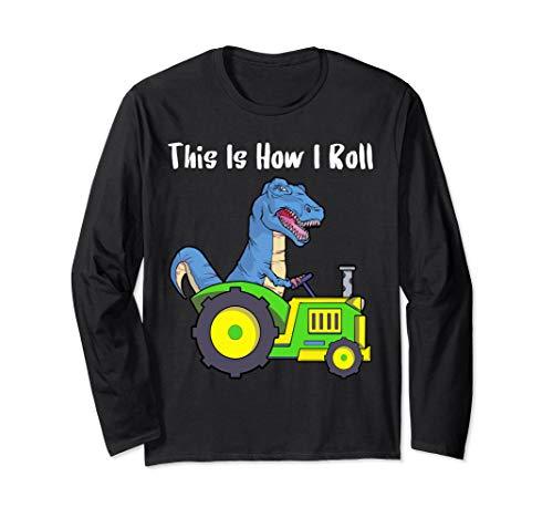 So rolle ich Landwirt und Viehzüchter Traktor T Rex Shirt  Langarmshirt