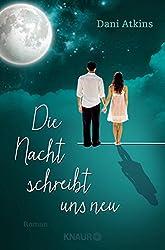 Die Nacht schreibt uns neu: Roman (German Edition)