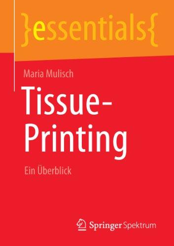 Tissue-Printing: Ein Überblick (essentials) (German Edition)