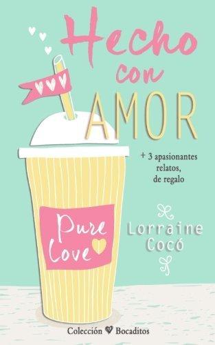 Hecho con amor (Colecci??n Bocaditos) (Volume 1) (Spanish Edition) by Lorraine Coc?? (2016-04-14)