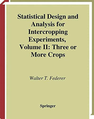 Statistical design and analysis for inetrcropping experiments. : Volume 2, Three ot more crops par Walter Theodore Federer