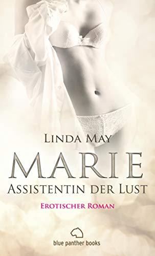 Marie - Assistentin der Lust   Roman: Eine Turbulente Reise aus Leidenschaft und Sex ... (Erotik Romane)