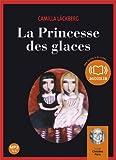 Princesse des glaces (La ) : [enregistrement sonore] | Läckberg, Camilla (1974-....). Auteur