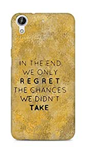 AMEZ we only regret the chances we didnt take Back Cover For HTC Desire 626 G
