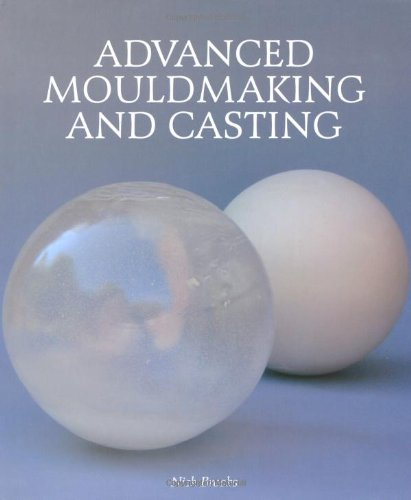Advanced Mouldmaking and Casting por Nick Brooks