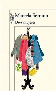 Diez Mujeres = Ten Women par Marcela Serrano