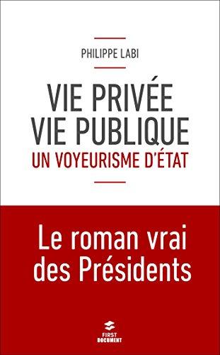 Vie privée, vie publique : un voyeurisme d'état (First Document)