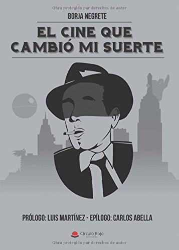 El cine que cambió mi suerte por Borja Negrete