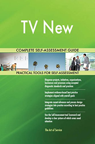 TV New All-Inclusive Self-Assessment - More than 720 Success Criteria, Instant Visual Insights, Comprehensive Spreadsheet Dashboard, Auto-Prioritized for Quick Results - New Tv