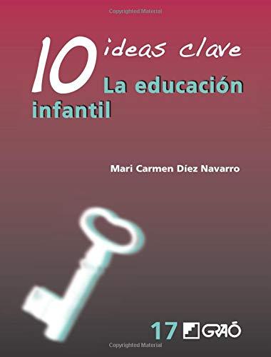 10 Ideas Clave. La educación infantil (IDEAS CLAVES) - 9788499804811: 017