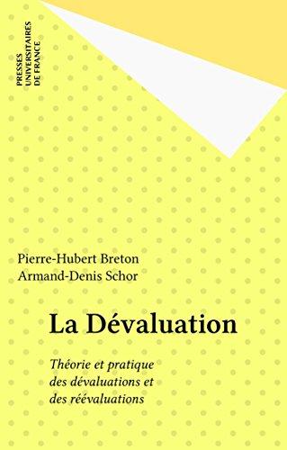 La Dvaluation: Thorie et pratique des dvaluations et des rvaluations