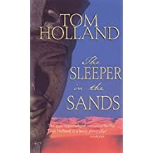 The Sleeper in the Sands by Tom Holland (1999-11-01)