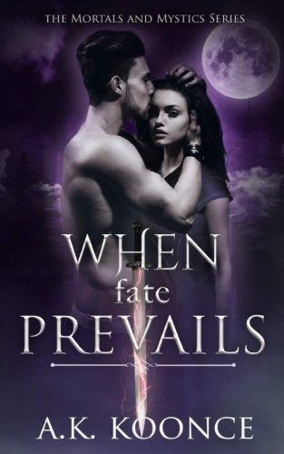 When Fate Prevails: Volume 3 (The Mortals and Mystics Series)
