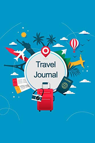 Travel Journal: Your Travel Notebook and Planner for Amazing Trips and Memories