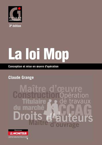 La loi MOP: Conception et mise en oeuvre d'opération
