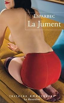 La Jument (LECTURES AMOUREUSES t. 126) par [Esparbec]