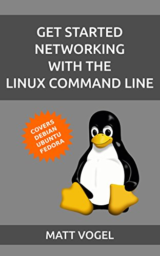 Get Started Networking with the Linux Command Line (English Edition) por Matt Vogel