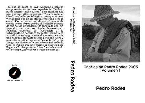 Charlas de Pedro Rodea 2005 Volumen I