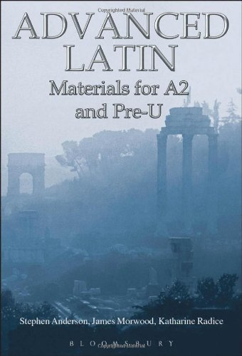 Advanced Latin: Materials for A2 and Pre-U by Stephen Anderson, James Morwood, Katharine Radice (August 20, 2009) Paperback