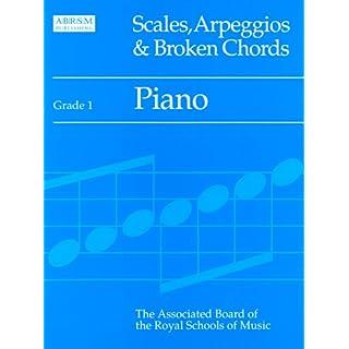 Scales, Arpeggios and Broken Chords: Grade 1: Piano