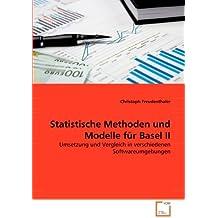 Statistische Methoden und Modelle für Basel II: Umsetzung und Vergleich in verschiedenen Softwareumgebungen