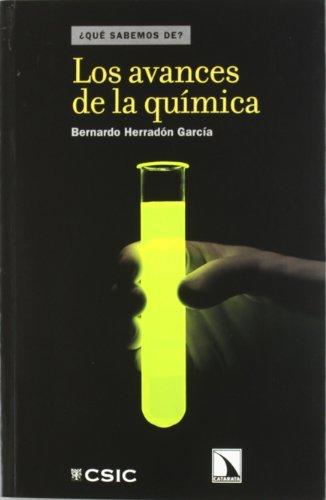 Los avances de la química (¿Qué sabemos de?) por Bernardo Herradón García