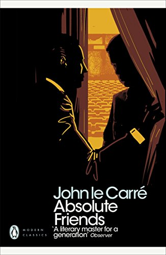 Absolute Friends (Penguin Modern Classics) by [Carré, John le]