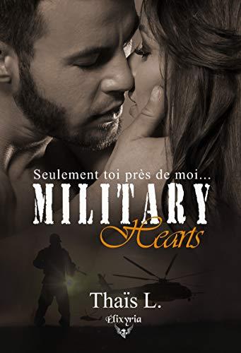 Military hearts: Seulement toi près de moi... - haïs L. (2018) sur Bookys