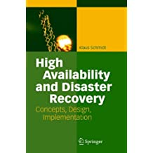 High Availability and Disaster Recovery: Concepts, Design, Implementation