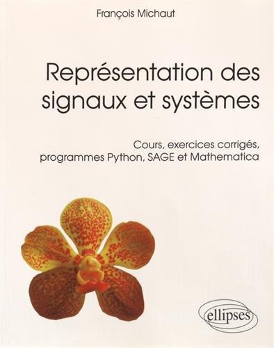 Représentations des Signaux et Systèmes Cours Exercices Corrigés Programmes Python SAGE et Mathematica