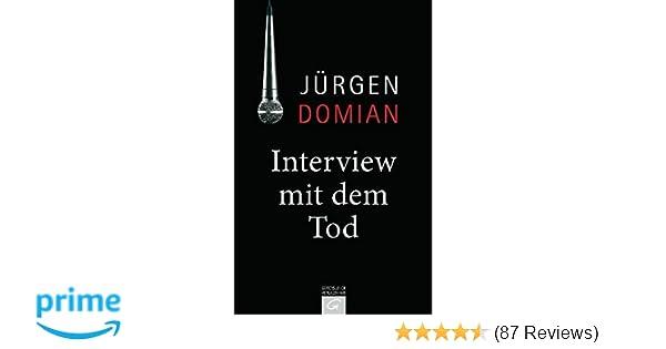 interview mit dem tod amazonde jrgen domian bcher - Jrgen Domian Lebenslauf