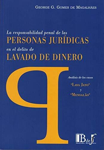 La Responsabilidad Penal de las Personas Jurídicas en el Delito de Lavado de Dinero