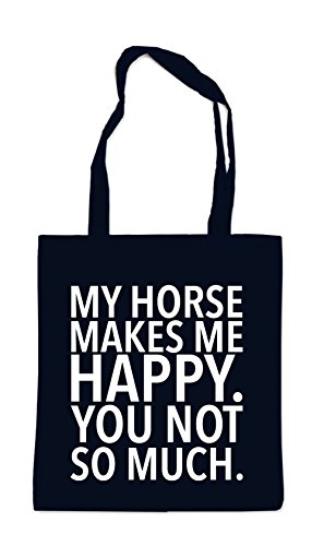 My Horse Makes me Happy - You Not Sac Noir Certified Freak