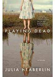 [(Playing Dead)] [By (author) Julia Heaberlin] published on (May, 2012)
