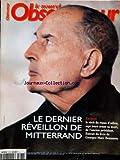 Telecharger Livres NOUVEL OBSERVATEUR No 1678 du 02 01 1997 LE DERNIER REVEILLON DE MITTERRAND G M BENAMOU (PDF,EPUB,MOBI) gratuits en Francaise