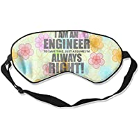 I'm An Engineer To Save Time, Just Assume I'm Always Right! 99% Eyeshade Blinders Sleeping Eye Patch Eye Mask... preisvergleich bei billige-tabletten.eu
