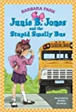 JUNE B JONES AND THE STUPID SMELLY BUS