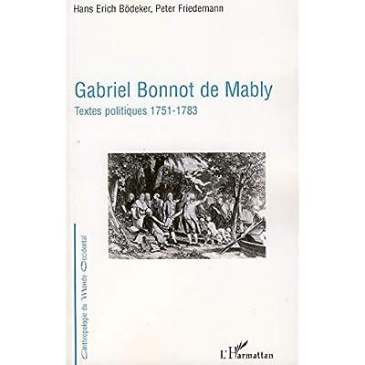 Gabriel Bonnot de Mably: Textes politiques 1751-1783