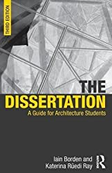 [The Dissertation: A Guide for Architecture Students] (By: Iain Borden) [published: May, 2014]
