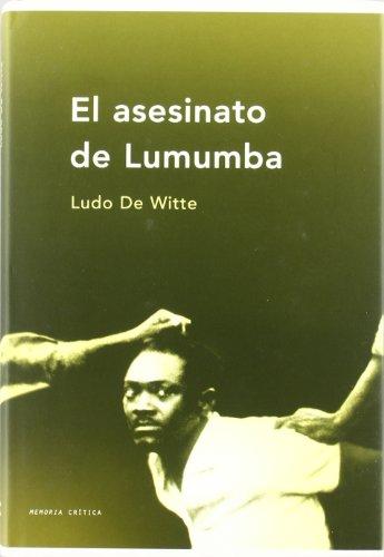 El asesinato de Lumumba (Memoria Crítica) por Ludo de Witte