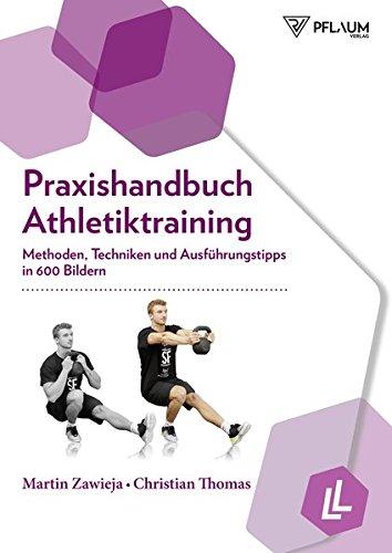 Praxishandbuch Athletiktraining - Methoden, Techniken und Ausführungstipps in 600 Bildern