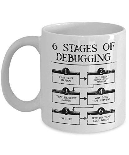 TEPEED 6 Stages of Debugging Coffee Mug Cup (White) 11oz Programmer Coding Gifts Shirt Poster Sticker Pin Decal Decor Accessories Programming -