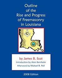 Outline Of The Rise And Progress Of Freemasonry In Louisiana
