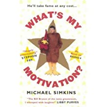 What's My Motivation? by Michael Simkins (2005-05-05)
