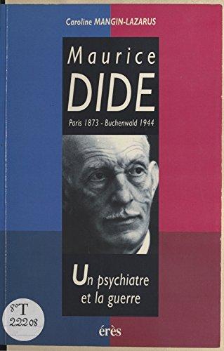 En ligne téléchargement gratuit Maurice Dide (Paris 1873-Buchenwald 1944) : un psychiatre et la guerre epub pdf