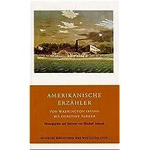 Amerikanische Erzähler: Von Washington Irving bis Dorothy Parker