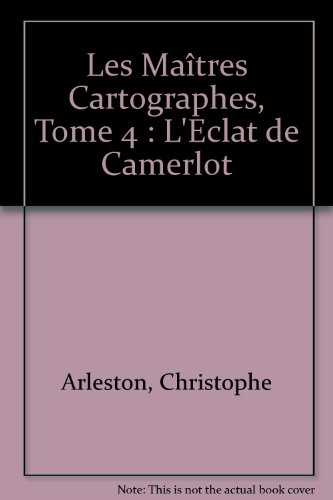 Les Maître cartographes, tome 4 : L'éclat de Camerlot