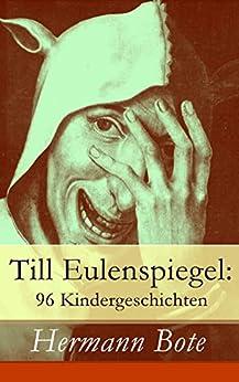 Till Eulenspiegel: 96 Kindergeschichten: Ein kurzweiliges Buch von Till Eulenspiegel aus dem Lande Braunschweig.