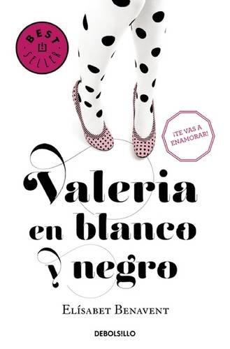 Valeria En Blanco Y Negro. Saga Valeria 3 (BEST SELLER)